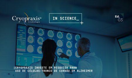 Cryopraxis investe em pesquisa para uso de células-tronco de cordão em Alzheimer